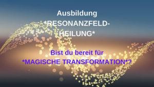 Ausbildung RESONANZFELD-HEILUNG 20./21. Nov. 2021