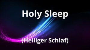 HOLY SLEEP – Feinstoffliche Behandlung durch Geistwesen – 29.09.2021 um 19:30