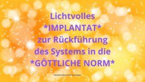 """Lichtvolles IMPLANTAT """"Göttliche Norm"""" – 07.10.2021 um 19:30"""