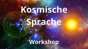 Workshop KOSMISCHE SPRACHE – 08.02.2022 um 19:30