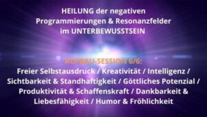 Resonanzfeld-Heilung AUFBAU 6/6 – 29. Juni 2021
