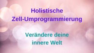 Holistische Zell-Umprogrammierung – 02. Sept. 2021