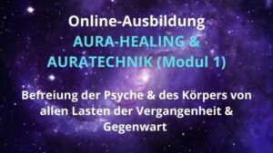Ausbildung AURA-HEALING & AURATECHNIK (Modul 1) – 11./12. Dez. 2021