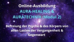 Ausbildung AURA-HEALING & AURATECHNIK (Modul 2) – 22./23. Okt. 2021